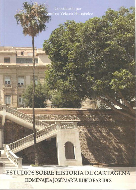 Presentación del libro Estudios sobre historia de Cartagena Homenaje a José María Rubio Paredes